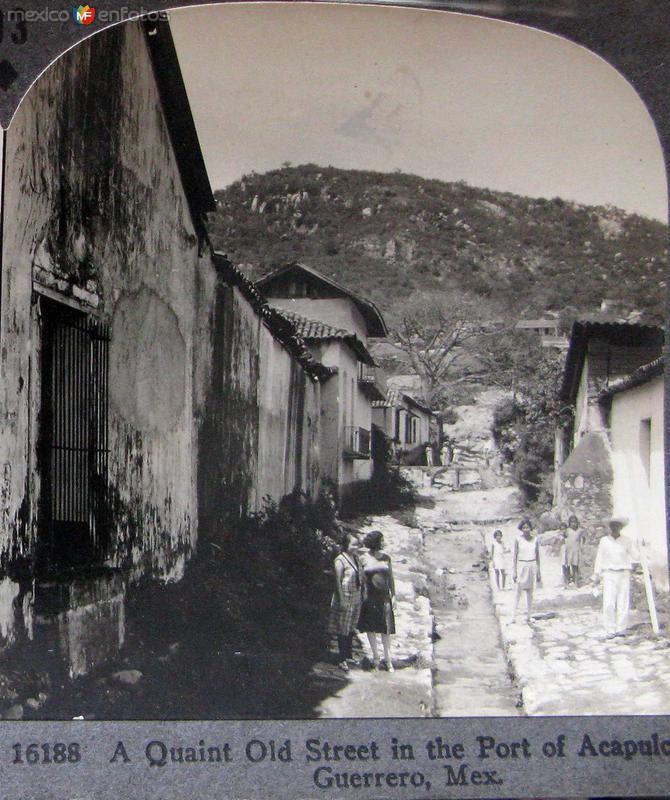 Fotos de Acapulco, Guerrero, M�xico: Vieja Calleja  Hacia 1900
