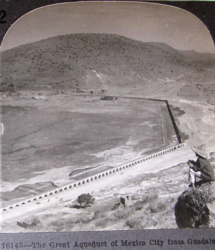El gran Acueducto de Guadalupe Hacia 1900