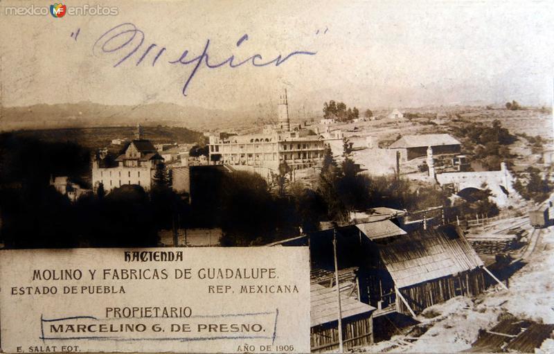 Fotos de Puebla, Puebla, México: Molino y fabrica La Guadalupe Prop.Marcelino G de Presno en 1906