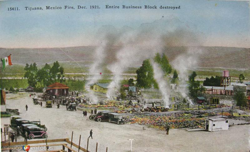Fotos de Tijuana, Baja California, M�xico: Incendio Diciembre de 1921 Hacia 1920