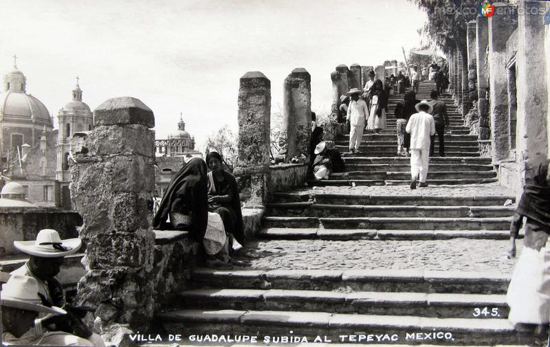 La Villa de Guadalupe subida al Tepeyac Hacia 1945