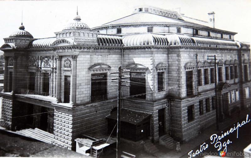 Fotos de Durango, Durango, México: Teatro Principal Hacia 1945
