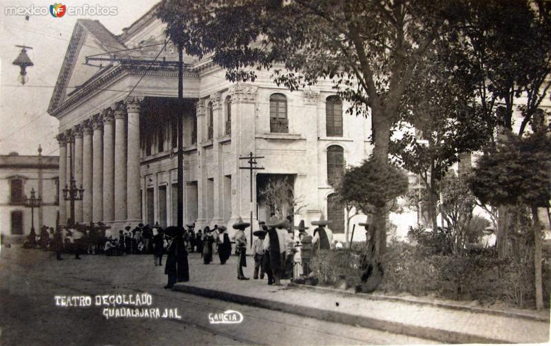 TEATRO DEGOLLADO Hacia 1910