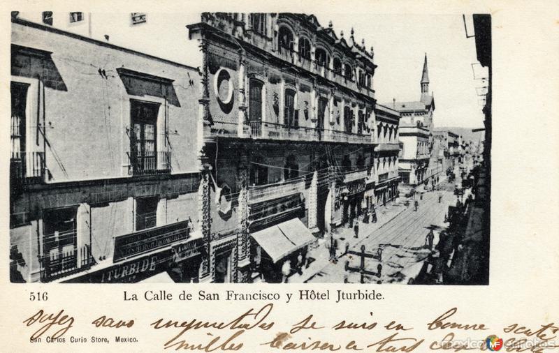 Calle de San Francisco y Hotel Iturbide