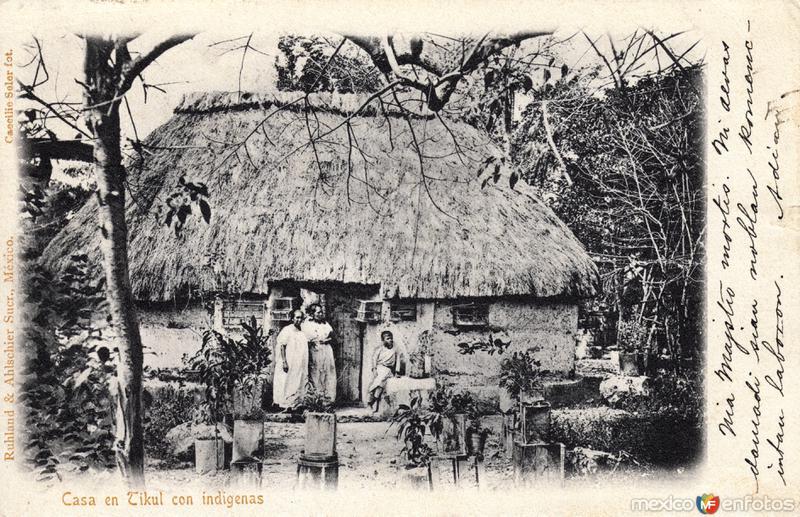 Casa en Tikul con indígenas