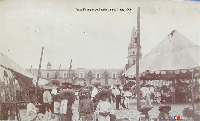 Plaza Principal de Sayula Jalisco Hacia 1908