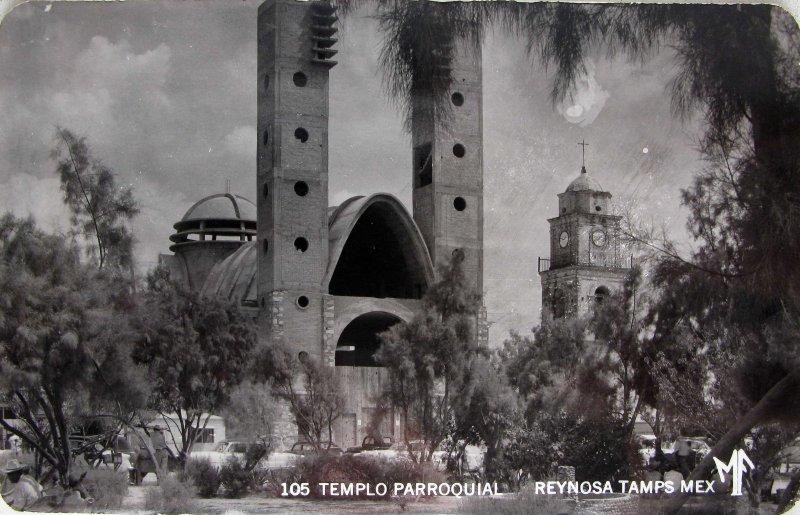 Fotos de Reynosa, Tamaulipas, México: TEMPLO PARROQUIAL Hacia 1945