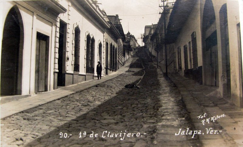 Fotos de Jalapa, Veracruz, México: CALLE PRIMERA DE CLAVIJERO Circa 1930