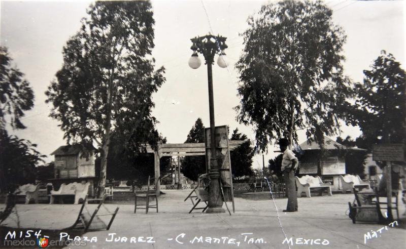 Fotos de Ciudad Mante, Tamaulipas, México: PLAZA JUAREZ Circa 1930-1950