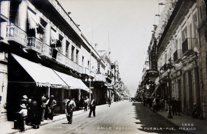 Fotos de Puebla, Puebla, México: CALLE REFORMA Circa 1930-1950