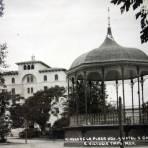 Kiosko de la plaza Hidalgo y Hotel Gorda Epocas cercanas a 1930-1950