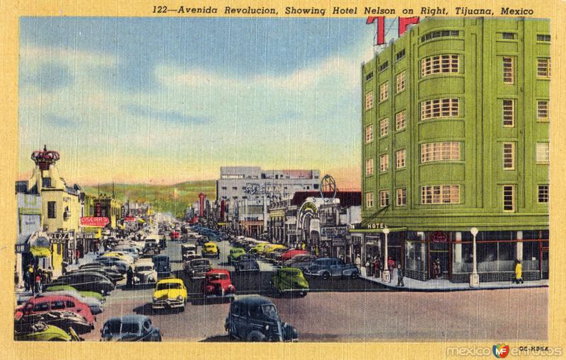 Avenida Revolución y Hotel Nelson a la derecha