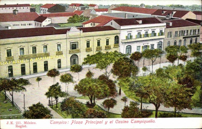 Plaza principal y Casino Tampiqueño