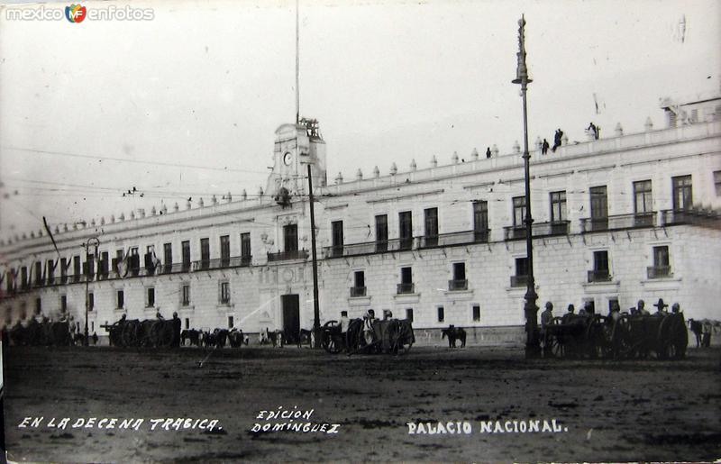 Durante la decena tragica Palacio Nacional Hacia 1914