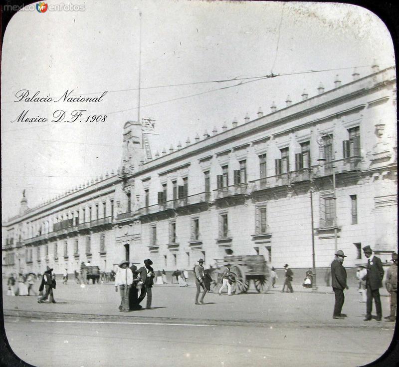 Palacio Nacional Hacia 1908