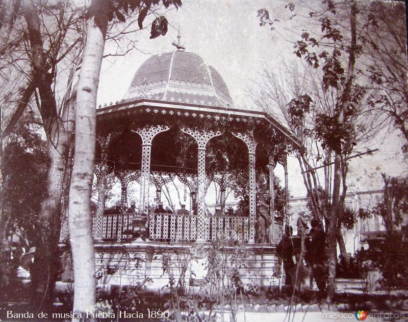 La Banda de musica y kiosko Puebla Hacia 1890