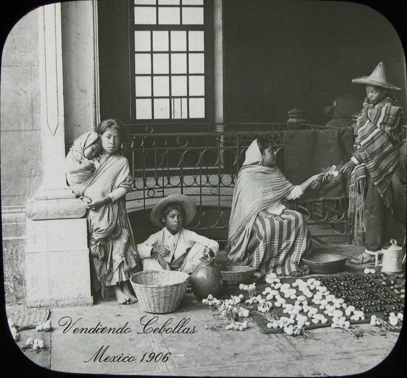 TIPOS MEXICANOS VENDEDORES DE CEBOLLAS 1909