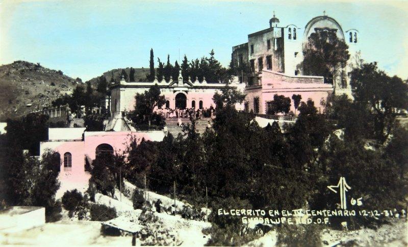 EL CERRO DEL TEPEYAC EN LA VILLA DE GUADALUPE EL 12 DE DIC. DE 1931