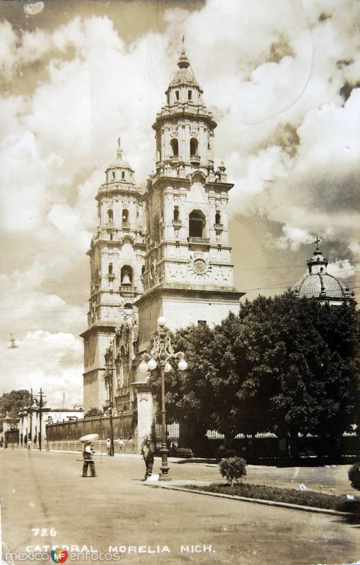 La Catedral de Morelia Michoacan hacia 1930-1950