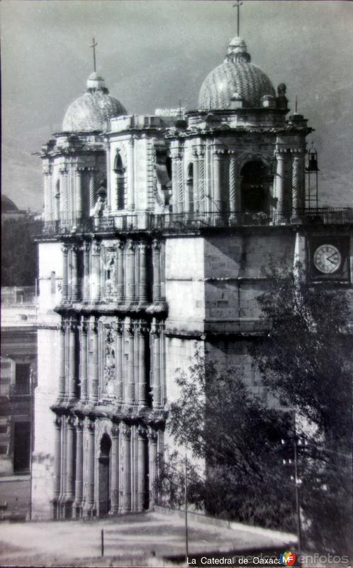 La Catedral de Oaxaca ( 1930-1950 )