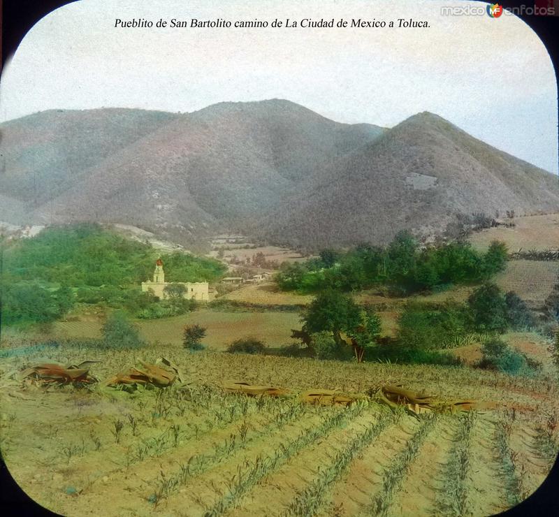 Pueblito de San Bartolito camino de La Ciudad de Mexico a Toluca.