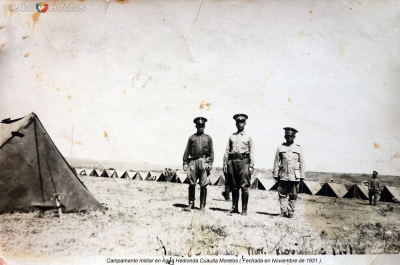 Campamento militar en Agua Hedionda Cuautla Morelos ( Fechada en Noviembre de 1931 ).