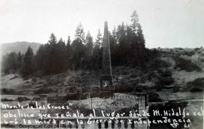 Monte de Las Cruces Lugar donde le Cura Miguel Hidalgo celebro misa de la Guerra de Independencia el 30 de Octubre de 1810