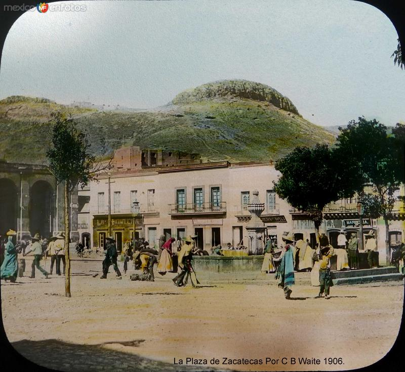 La Plaza de Zacatecas Por El Fotografo Charles B Waite 1906.