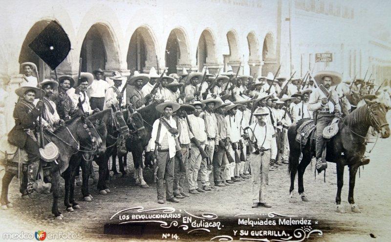 Los Revolucionarios en Culiacan Melquiades Melendez y su guerrilla.