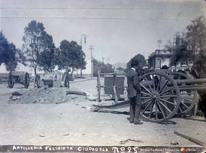 Artilleria Felicista En La Ciudadela durante La Decena Trágica Febrero de (1913) Ciudad de México.
