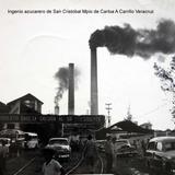Ingenio azucarero de San Cristobal Mpio de Carloa A Carrillo Veracruz.
