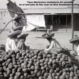 Tipos Mexicanos vendedores de naranjas en el mercado de San Juan de Dios Guadalajara Jalisco. ( Circulada el 8 de Mayo de 1911 ).